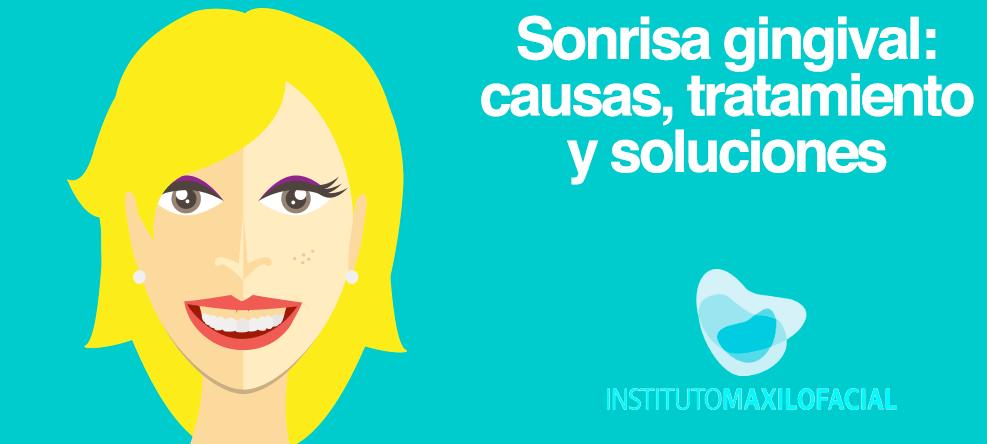Sonrisa gingival: Qué es, causas, tratamiento y soluciones